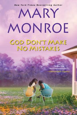 God Don't Make No Mistakes By Monroe, Mary