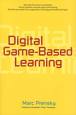 Digital Game-Based Learning By Prensky, Marc/ Thiagarajan, Sivasailam (FRW)